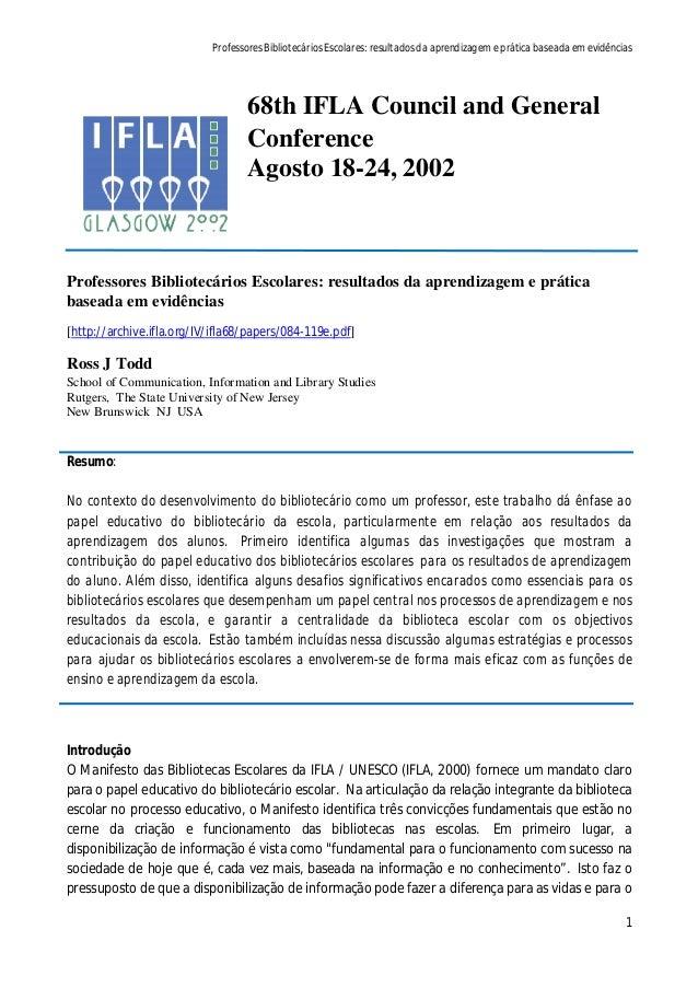 Professores Bibliotecários Escolares: resultados da aprendizagem e prática baseada em evidências 1 68th IFLA Council and G...