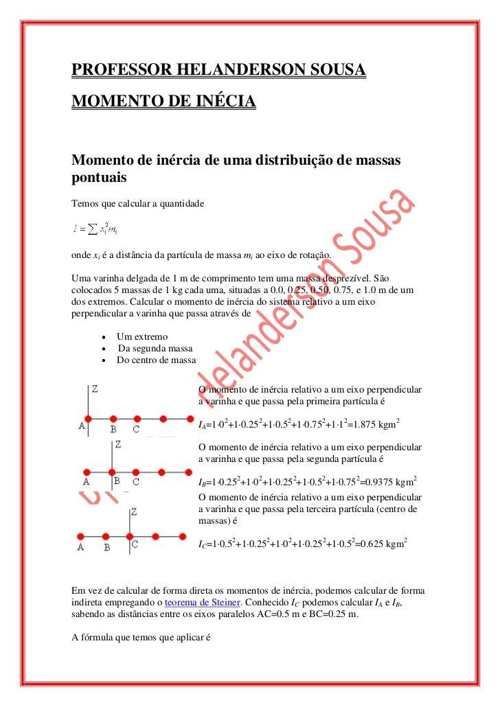 PROFESSOR HELANDERSON SOUSAMOMENTO DE INÉCIAMomento de inércia de uma distribuição de massaspontuaisTemos que calcular a q...