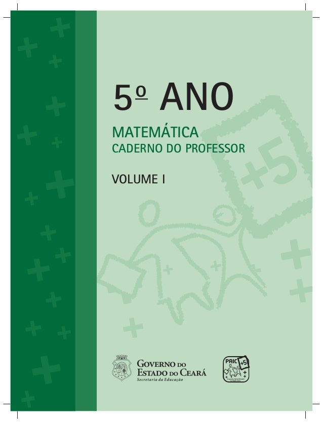 MATEMÁTICA CADERNO DO PROFESSOR VOLUME I 5o ANO