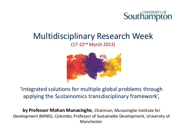 Multidisciplinary Research Week                             (17-22nd March 2013)   'Integrated solutions for multiple glob...