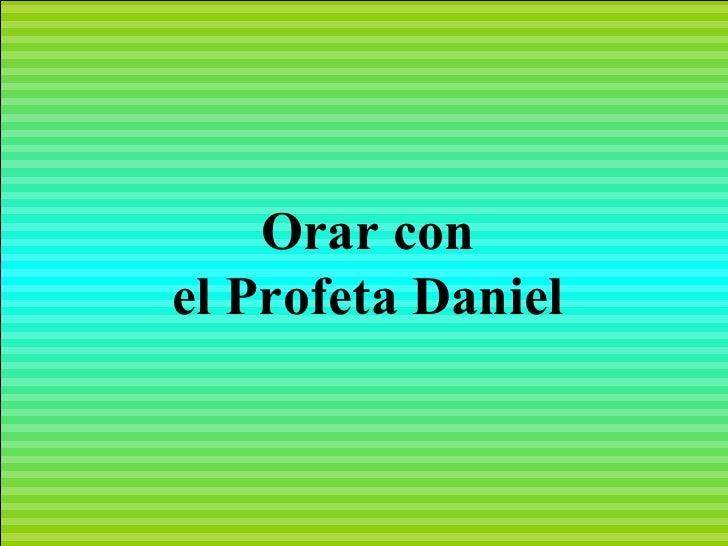 Orar con el Profeta Daniel