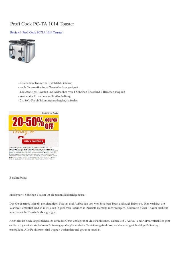 Profi Cook PC-TA 1014 ToasterReview!- Profi Cook PC-TA 1014 Toaster]- 4-Scheiben Toaster mit Edelstahl-Gehäuse- auch für a...