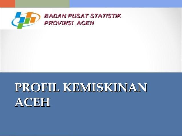 Profil Kemiskinan Aceh