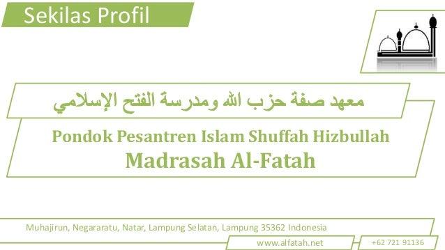 Sekilas Profil     Pondok Pesantren Islam Shuffah Hizbullah                      Madrasah Al-FatahMuhajirun, Negararatu, N...