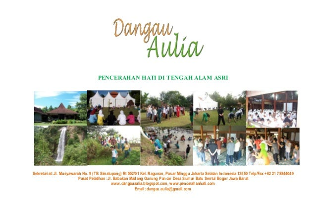 1/ 16 PENCERAHAN HATI DI TENGAH ALAM ASRI Sekretariat: Jl. Musyawarah No. 9 (TB Simatupang) Rt 002/01 Kel. Ragunan, Pasar ...