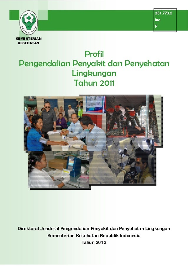 KEMENTERIAN KESEHATAN                 Profil Pengendalian Penyakit dan Penyehatan              Lingkungan              Tah...
