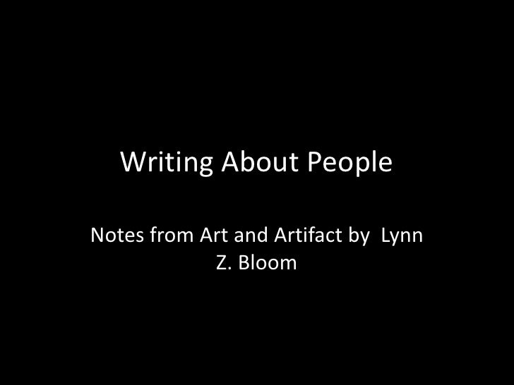 Writing About PeopleNotes from Art and Artifact by Lynn            Z. Bloom
