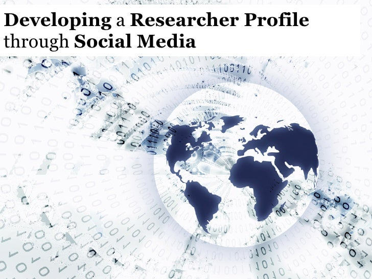 Developing  a  Researcher Profile   through  Social Media