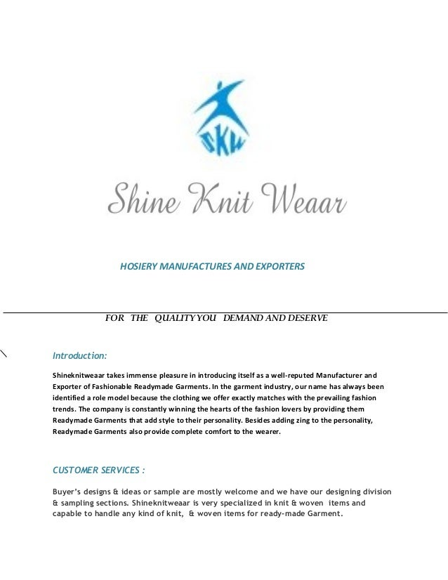 HOSIERY MANUFACTURES AND EXPORTERS FOR THE QUALITY YOU DEMAND AND DESERVE Introduction: Shineknitweaar takes immense pleas...