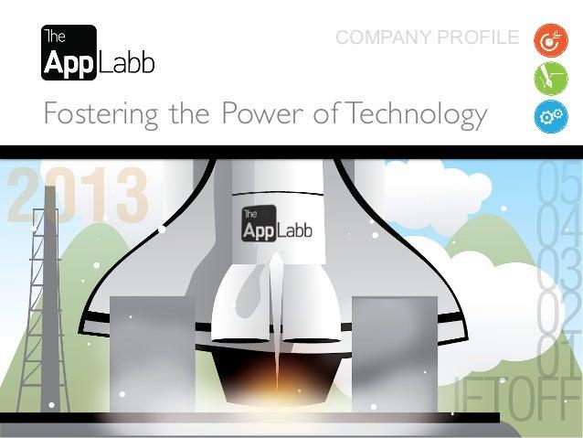 COMPANY PROFILEFostering the Power of Technology                               www.TheAppLabb.com