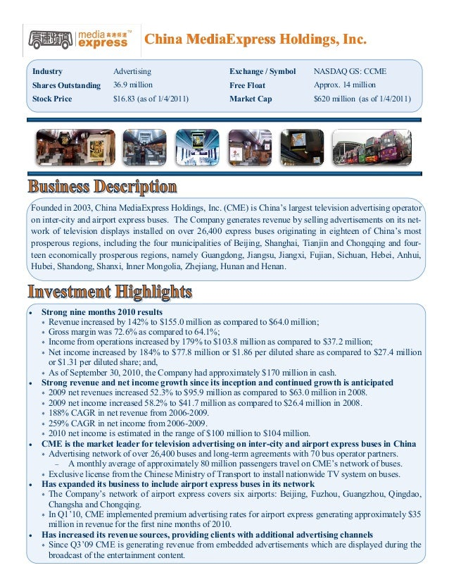 China MediaExpress Holdings, Inc.    Industry             Advertising                    Exchange / Symbol      NASDAQ GS:...