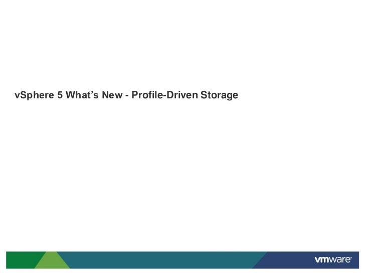 vSphere 5 What's New - Profile Driven Storage