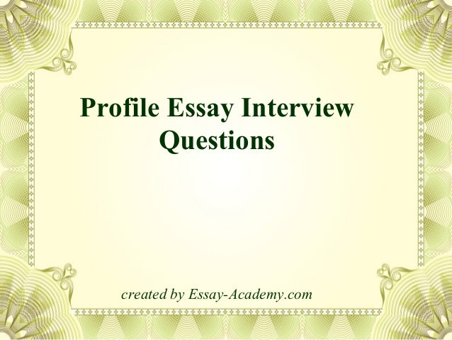 Profile Essay Interview Example