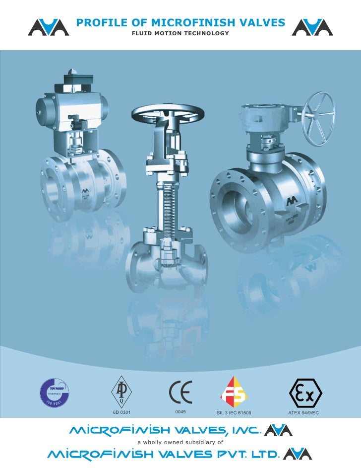 PROFILE OF MICROFINISH VALVES               FLUID MOTION TECHNOLOGY     6D 0301                             SIL 3 IEC 6150...