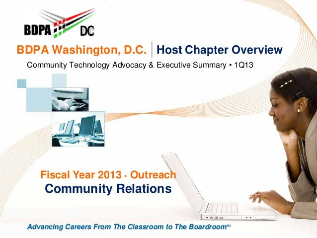 BDPA Washington, D.C. | Host Chapter OverviewCommunity Technology Advocacy & Executive Summary • 1Q13DCFiscal Year 2013 • ...