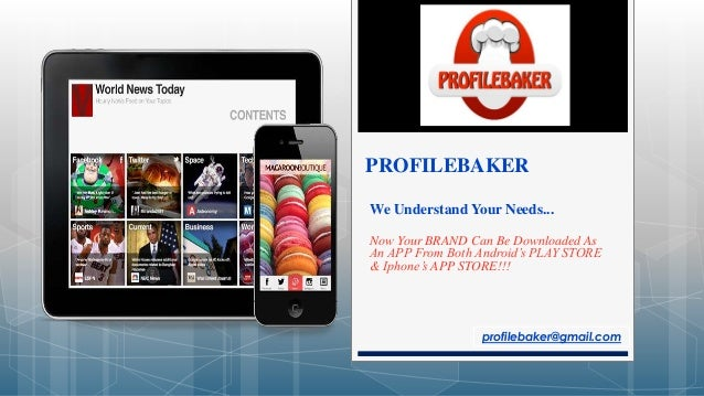 Create your own Mobile App, Be on Play store & App store And Go Viral using PROFILEBAKER technology