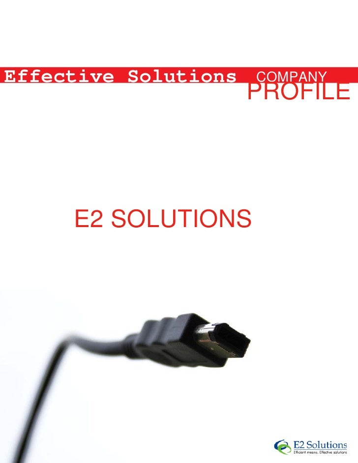 Effective Solutions   COMPANY                       PROFILE           COMPANY      E2 SOLUTIONS