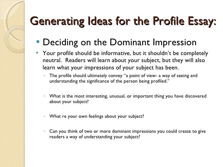 profile essays on a person Writing hints: how to start a profile essay on a person the most important part of writing a profile essay on a person is the beginning and how you start it.