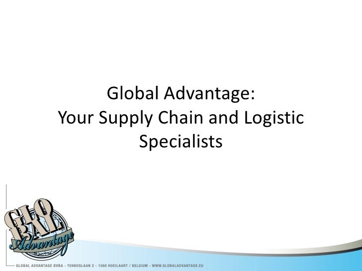 Global Advantage: Your Supply Chain and Logistic          Specialists