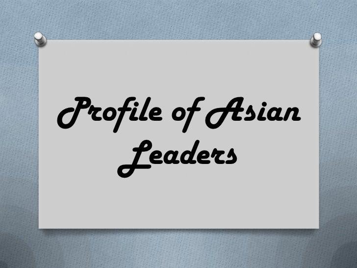 Profile of Asian   Leaders