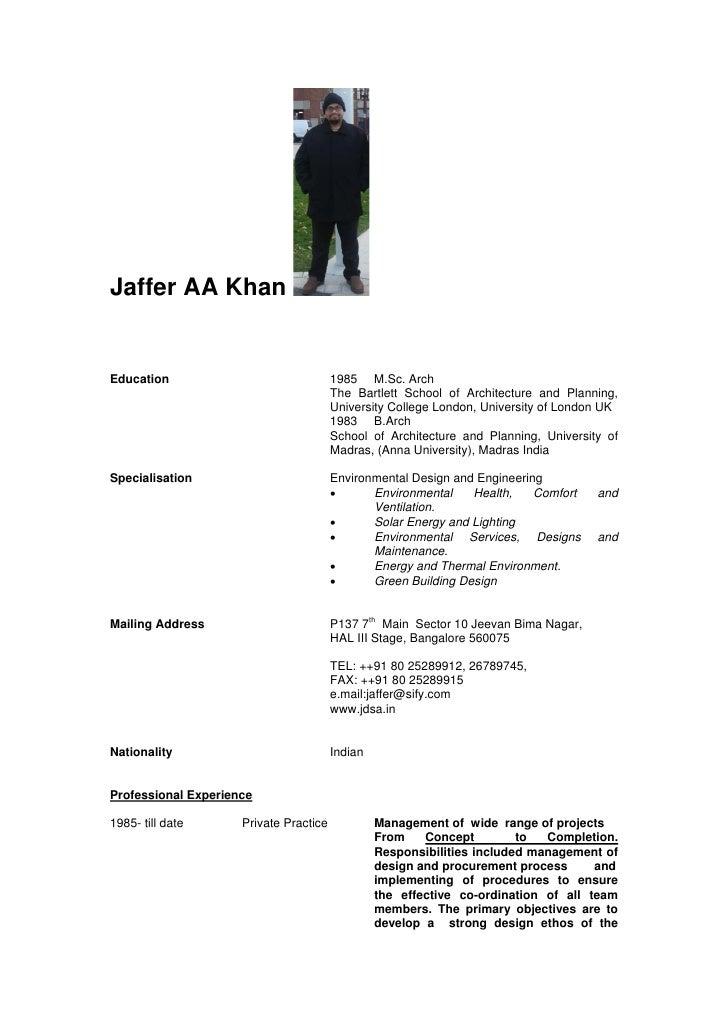 Jaffer AA KhanEducation                               1985 M.Sc. Arch                                        The Bartlett ...