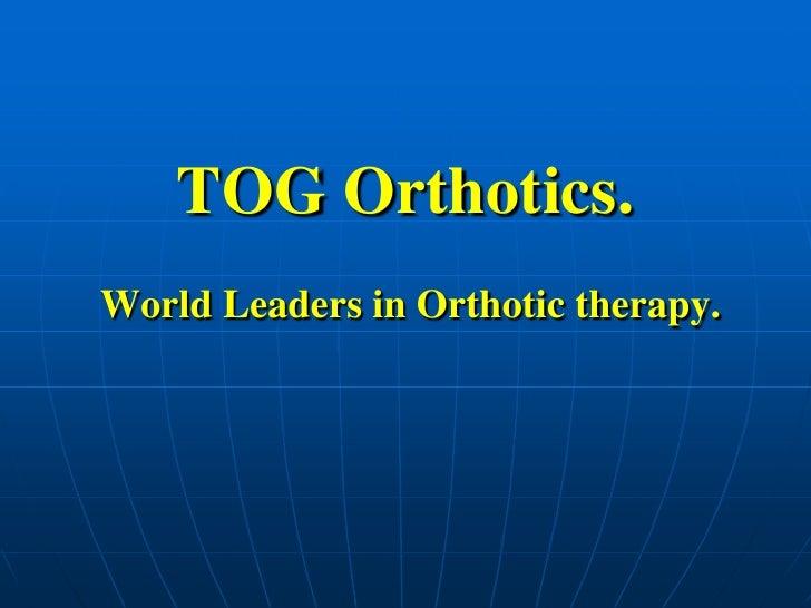 Profile Of Tog Orthotics International Ltd