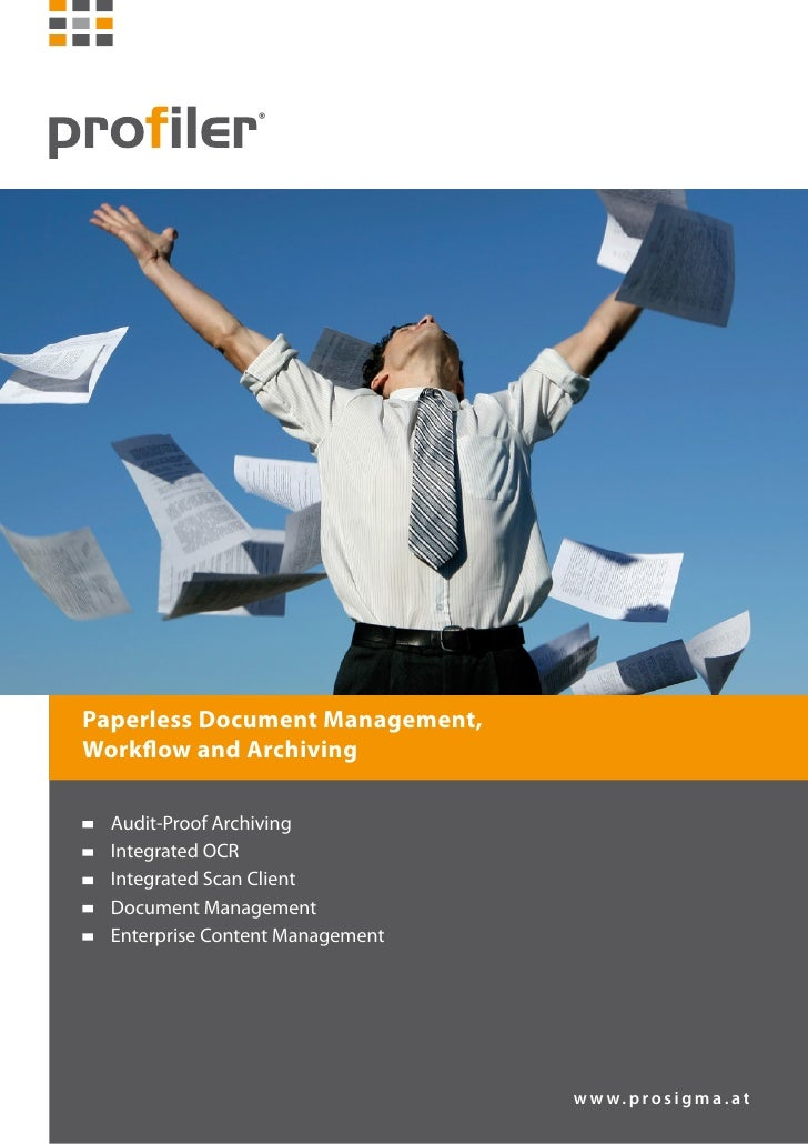 Paperless Document Management,Workflow and Archiving	   Audit-Proof Archiving	   Integrated OCR	   Integrated Scan Client	...