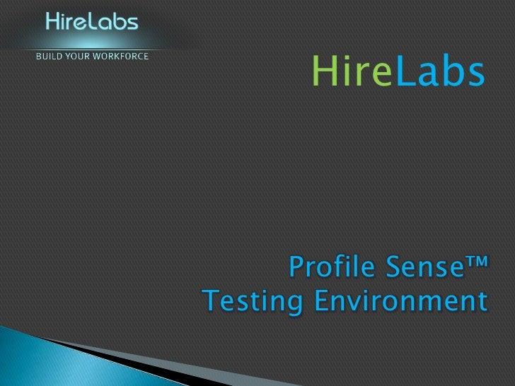 HireLabs          Profile Sense™ Testing Environment