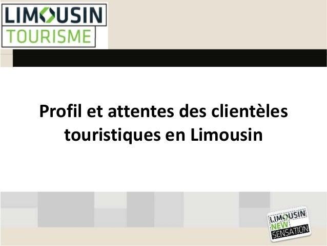 Profil et attentes des clientèles  touristiques en Limousin