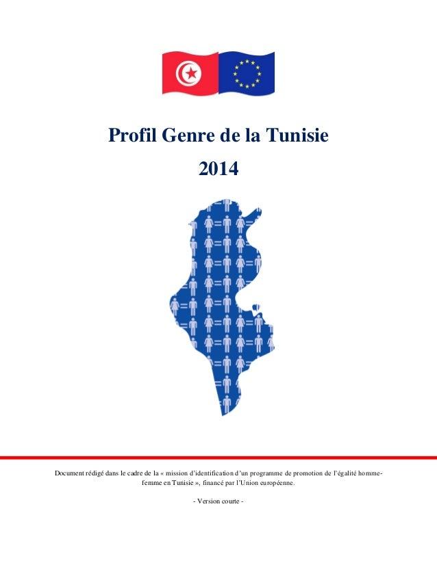 Profil Genre de la Tunisie  2014  Document rédigé dans le cadre de la « mission d'identification d'un programme de promoti...