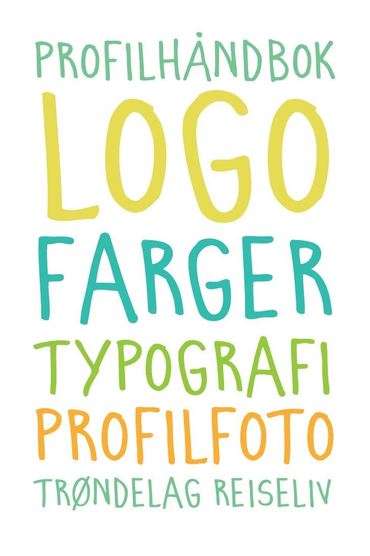 profilhåndbok  logo farger typografi profilfoto trøndelag reiseliv