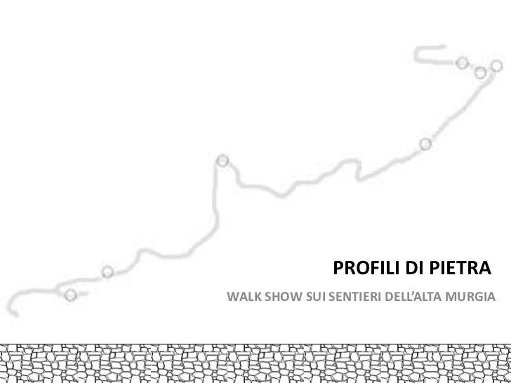 PROFILI DI PIETRA<br />WALK SHOW SUI SENTIERI DELL'ALTA MURGIA<br />