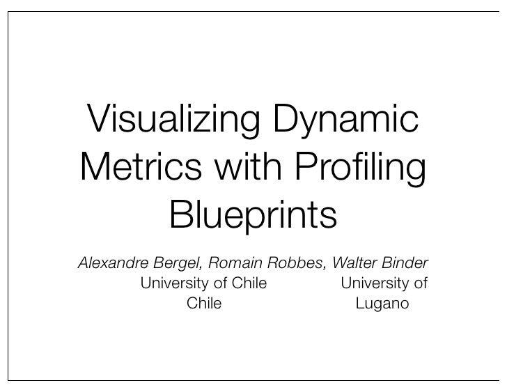 Visualizing Dynamic Metrics with Profiling Blueprints