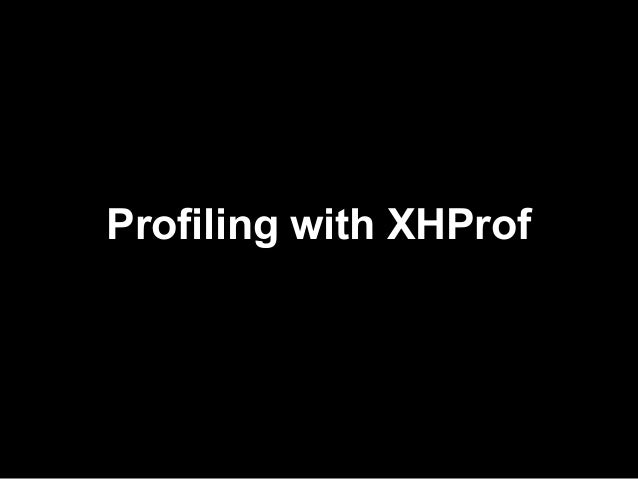 Profiling with Xhprof
