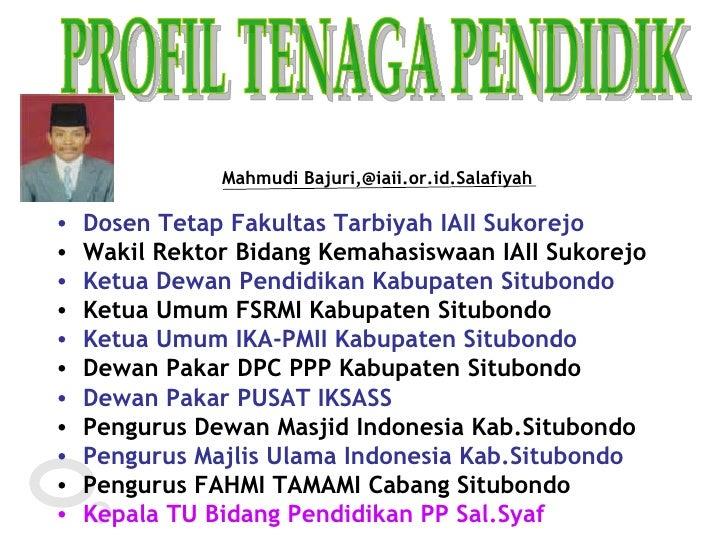 """Menjadi Guru """"KAYA"""" Mahmudi Bajuri,@iaii.or.id.Salafiyah PROFIL TENAGA PENDIDIK <ul><li>Dosen Tetap Fakultas Tar..."""