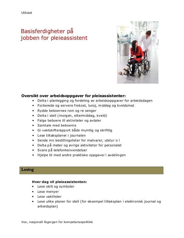Utkast Oversikt over arbeidsoppgaver for pleieassistenter: • Delta i planlegging og fordeling av arbeidsoppgaver for arbei...