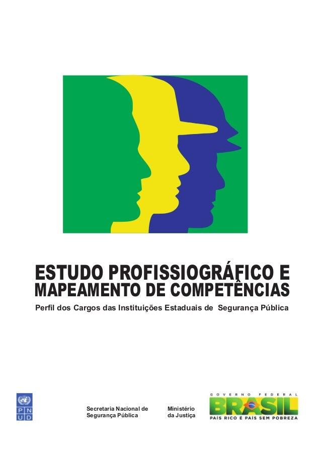 ESTUDO PROFISSIOGRÁFICO EMAPEAMENTO DE COMPETÊNCIASPerfil dos Cargos das Instituições Estaduais de Segurança Pública      ...