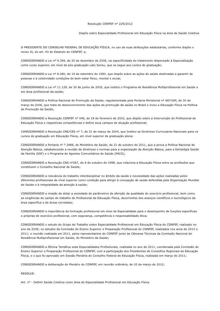 Resolução CONFEF nº 229/2012                                         Dispõe sobre Especialidade Profissional em Educação F...