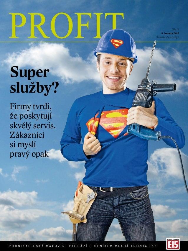 číslo 14 8. července 2013 Samostatně neprodejné Super služby? Firmy tvrdí, že poskytují skvělý servis. Zákazníci si myslí ...