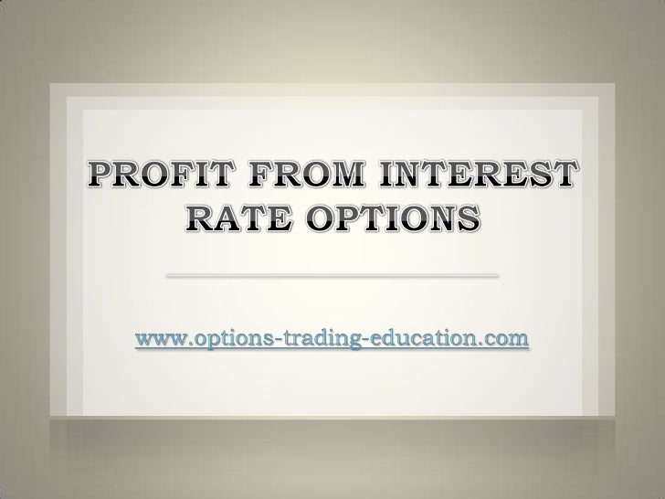 Profit from Interest Rate Options