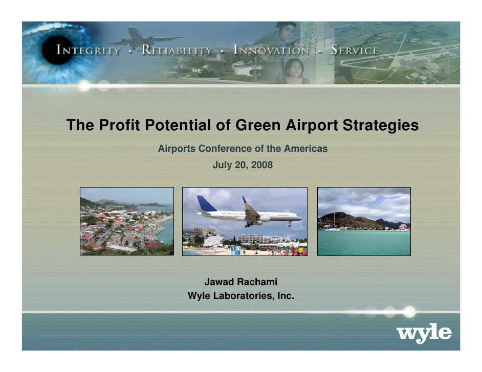 The Profit Potential of Green Airport Strategies             Airports Conference of the Americas                        Ju...