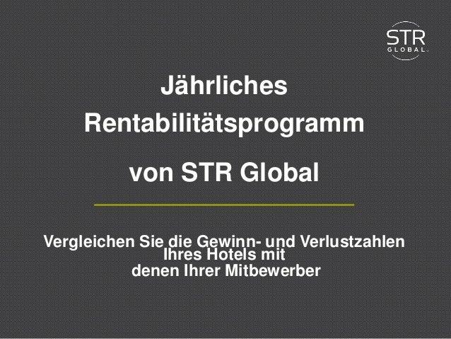 2015 STR Global www.strglobal.com Jährliches Rentabilitätsprogramm von STR Global Vergleichen Sie die Gewinn- und Verlustz...