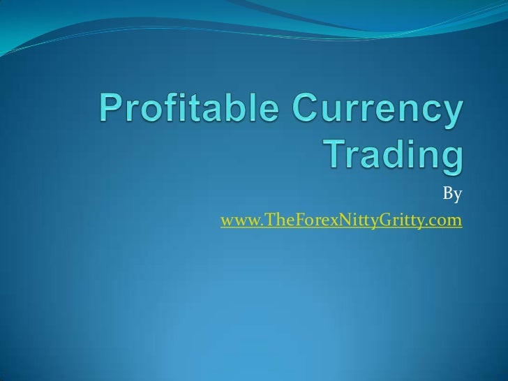 Profitable Currency Trading