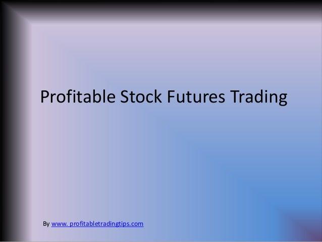 Profitable Stock Futures Trading