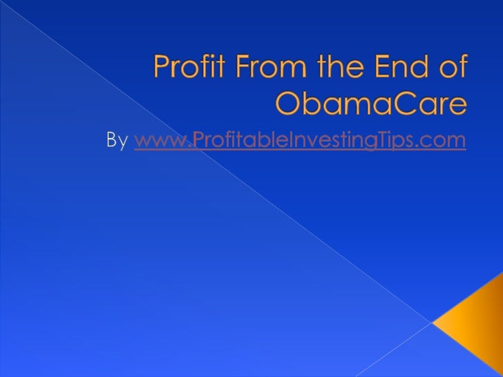 Profit from the End of Obamacare