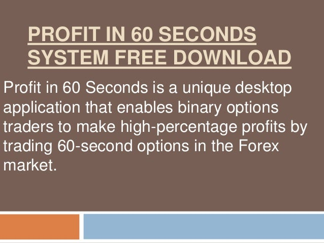 Profit in 60 seconds system free download