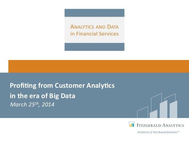 Profiting from customer profitability + big data fitzgerald analytics