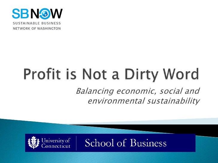 Balancing economic, social and   environmental sustainability