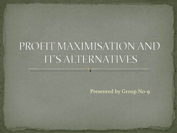 Profit maximisation & its alternatives