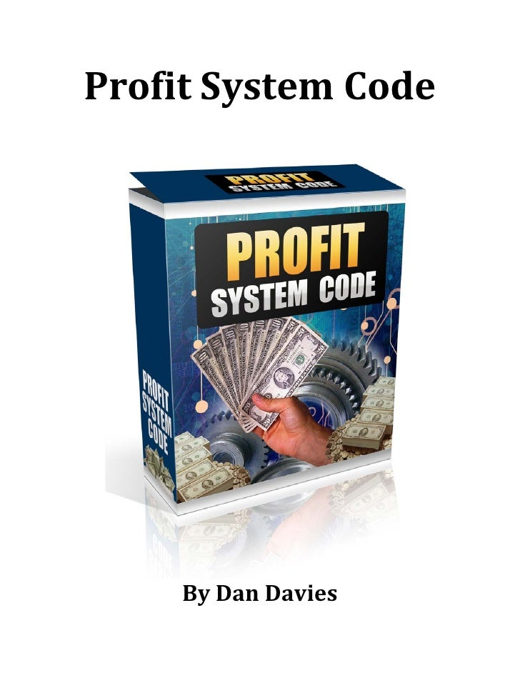 Profit System Code                                        By Dan Davies